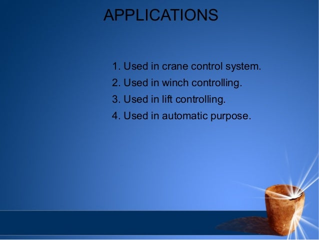 APPLICATIONS  1. Used in crane control system.  2. Used in winch controlling.  3. Used in lift controlling.  4. Used in au...