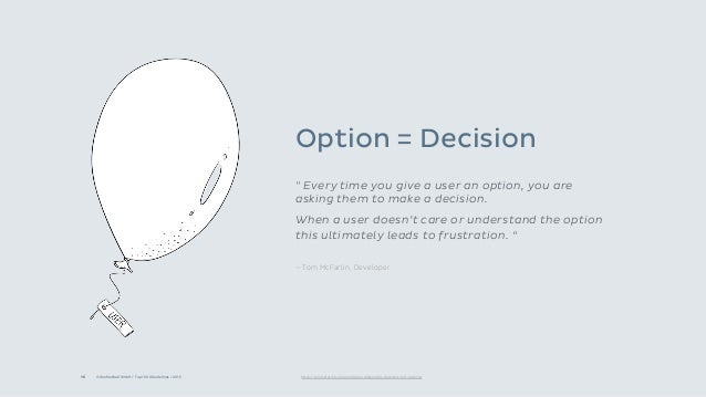 """15 © Onefootball GmbH / Top 10 UX Guidelines / 2015-06-20 Option = Decision """" Every time you give a user an option, you ar..."""