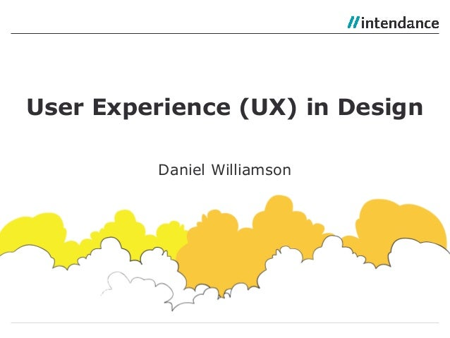 Daniel Williamson User Experience (UX) in Design
