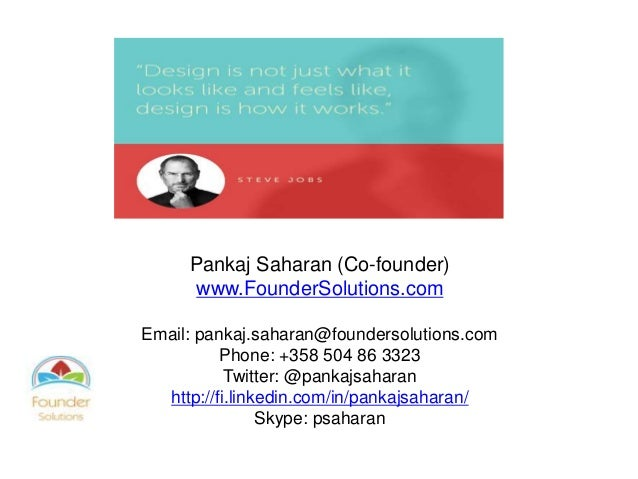 Get in Touch  !  Pankaj Saharan (Co-founder) www.FounderSolutions.com Email: pankaj.saharan@foundersolutions.com Phone: +3...