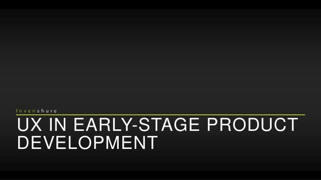 UX IN EARLY-STAGE PRODUCT DEVELOPMENT