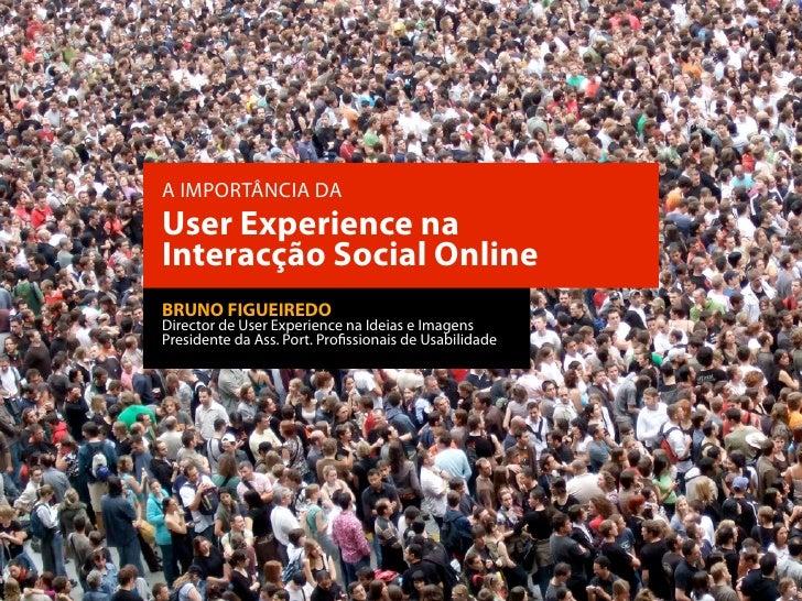 Upload Lisboa 2011 - UX na Interacção Social Online - Bruno Figueiredo