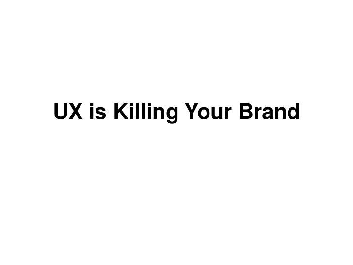 UX is Killing Your Brand