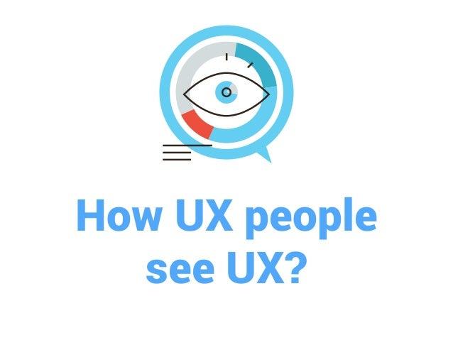 How UX people see UX?