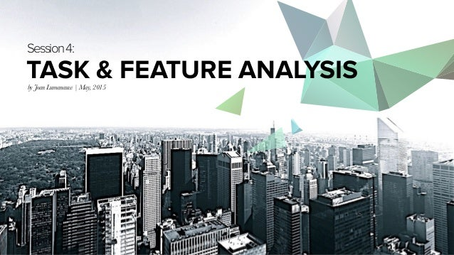 MIRUM AGENCY 2014 by Joan Lumanauw   May, 2015 Session4: TASK & FEATURE ANALYSIS