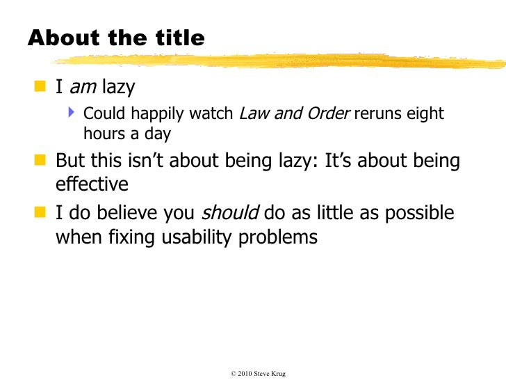Steve Krug: Lazy Person's Guide to a Better World - UX Lisbon 2010 Slide 3