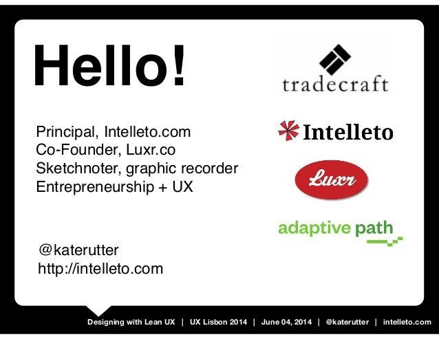 Designing with Lean UX : Rapid Product Design [UX Lisbon 2014] Slide 2