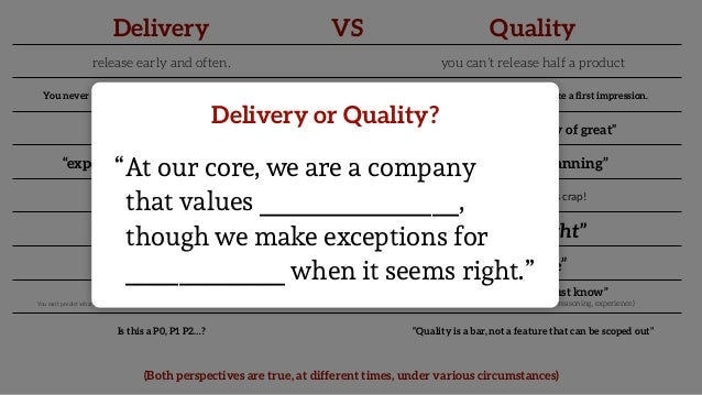 At our core, we are a company that values _______________, though we make exceptions for ____________ when it seems right....