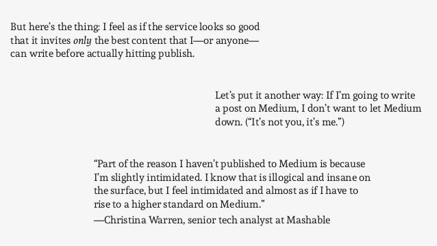 But here's the thing: I feel as if the service looks so good that it invitesonly the best content that I—or anyone— can w...