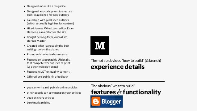 • Designed more like a magazine. • Designed a social system to create a built-in audience for new authors • Launched with ...