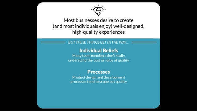 Why focus on Quality? Individual Beliefs Many team members don't really understand the value of quality
