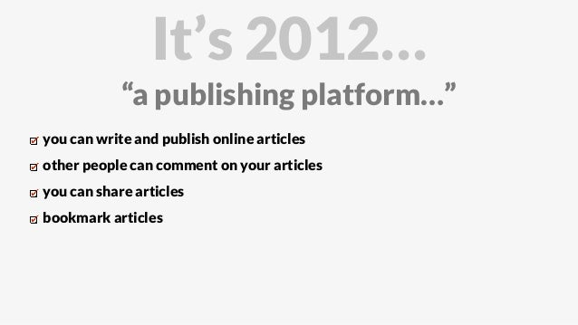 you can write and publish online articles other people can comment on your articles you can share articles bookmark articl...