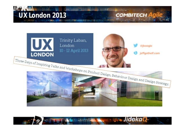 """UX London 2013 in one sentence: """"Get it out there"""" 4 UX London 2013"""