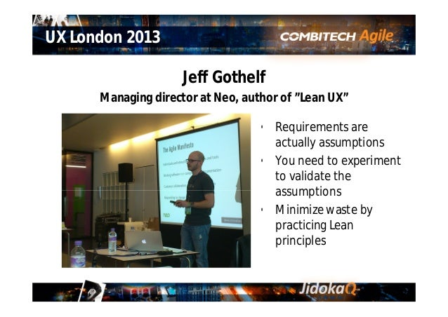 """Summary """"Get it out there"""" """"Launch to learn"""" """"Iterate fast"""" 10 UX London 2013"""
