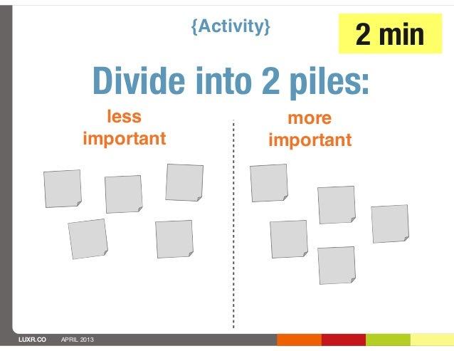 {Activity}                                                 2 min                   Divide into 2 piles:                  l...