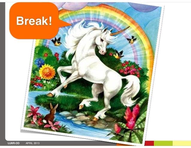 Break!LUXR.CO   APRIL 2013