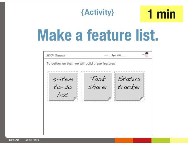 {Activity}                                                          1 min                  Make a feature list.           ...