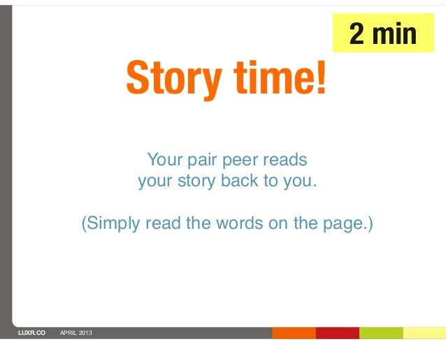 2 min                       Story time!                        Your pair peer reads                       your story back ...