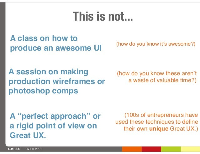 This is not... A class on how to                                 (how do you know it's awesome?) produce an awesome UIA se...