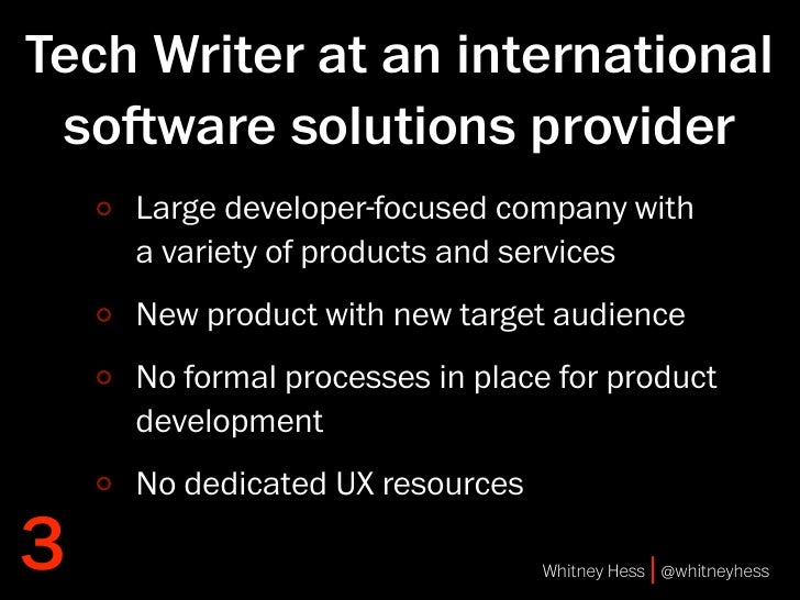 Tech Writer at an international  soware solutions provider     Large developer-focused company with     a variety of prod...