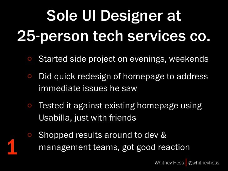 Sole UI Designer at 25-person tech services co.     Set up another test, this time with three user     groups: new users, ...