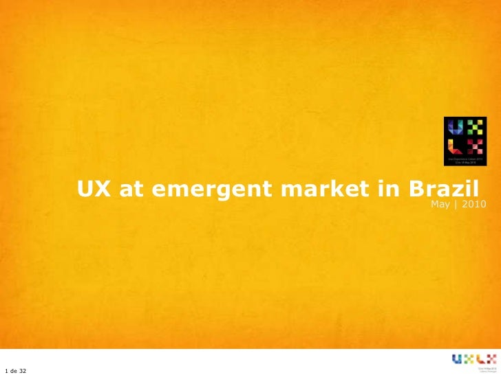 UX at emergent market in Brazil  May | 2010