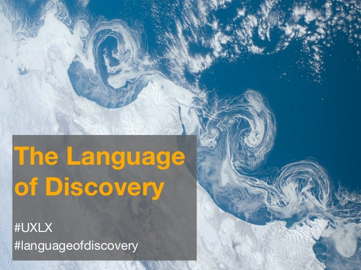The Languageof Discovery#UXLX#languageofdiscovery