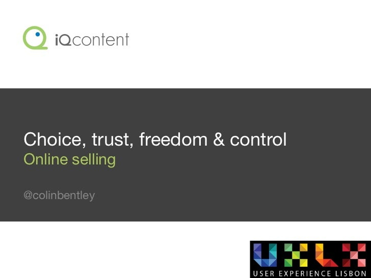 Choice, trust, freedom & controlOnline selling@colinbentley
