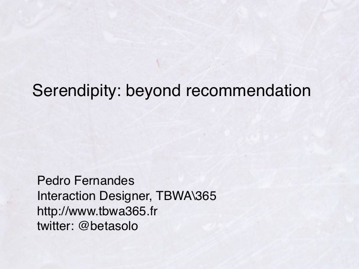 "UX Lx presentation ""Serendipity: beyond recommendation"" by Pedro Fernandes"