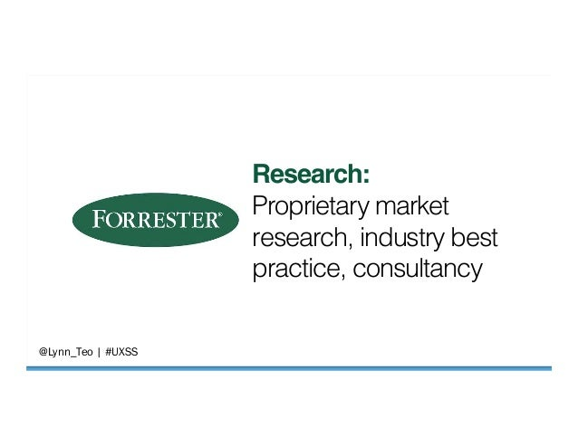 """@Lynn_Teo   #UXSS  Research:"""" Proprietary market research, industry best practice, consultancy!"""