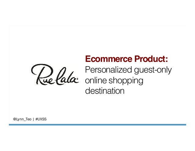 """@Lynn_Teo   #UXSS  Ecommerce Product:"""" Personalized guest-only online shopping destination!"""