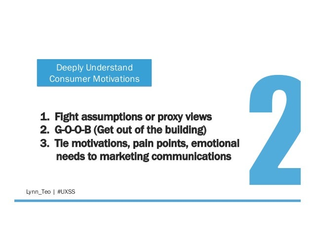@Lynn_Teo   #UXSS 1. Fight assumptions or proxy views 2. G-O-O-B (Get out of the building) 3. Tie motivations, pain poi...