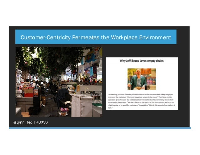 @Lynn_Teo   #UXSS Customer-Centricity Permeates the Workplace Environment