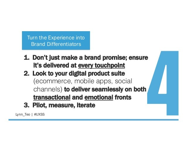 1. Don't just make a brand promise; ensure it's delivered at every touchpoint 2. Look to your digital product suite (eco...