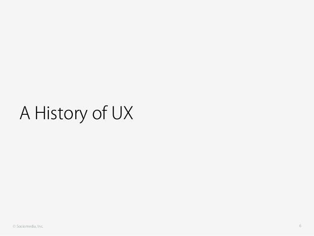 © Sociomedia, Inc. A History of UX 6