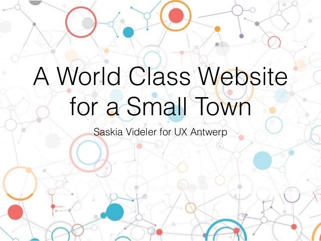 A World Class Website for a Small Town Saskia Videler for UX Antwerp