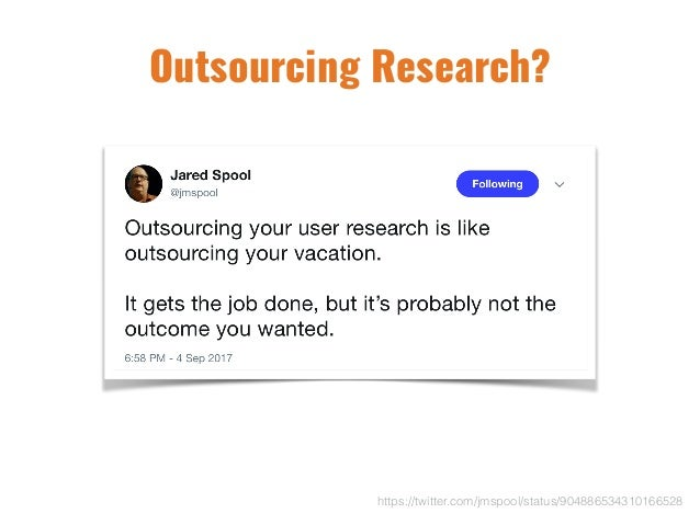 Outsourcing Research? https://twitter.com/jmspool/status/904886534310166528