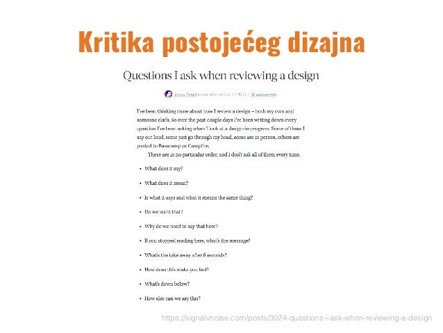 Kritika postojećeg dizajna https://signalvnoise.com/posts/3024-questions-i-ask-when-reviewing-a-design