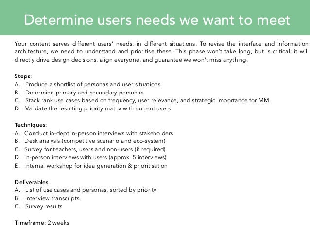 Determine users needs we want to meet  Your content serves different users' needs, in different situations. To revise the ...