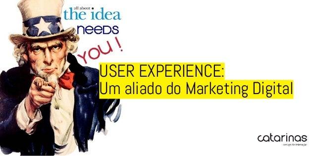 USER EXPERIENCE:Um aliado do Marketing Digital