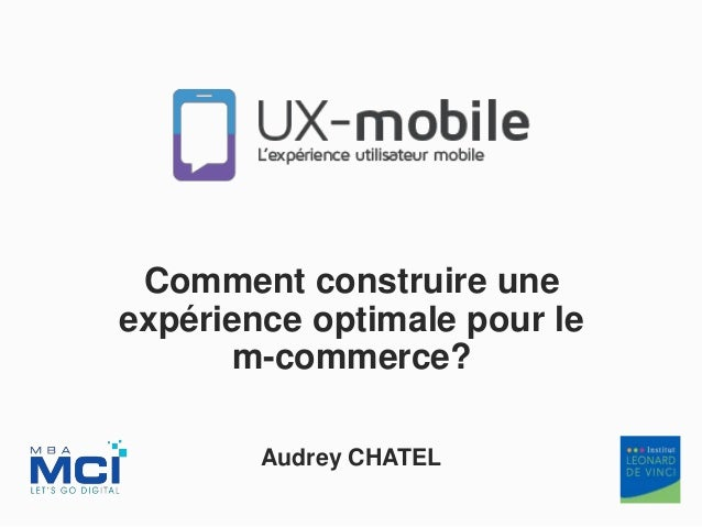Comment construire une expérience optimale pour le m-commerce? Audrey CHATEL