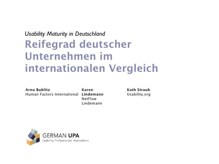 Usability Maturity in Deutschland Reifegrad deutscher Unternehmen im internationalen Vergleich Arno Bublitz               ...