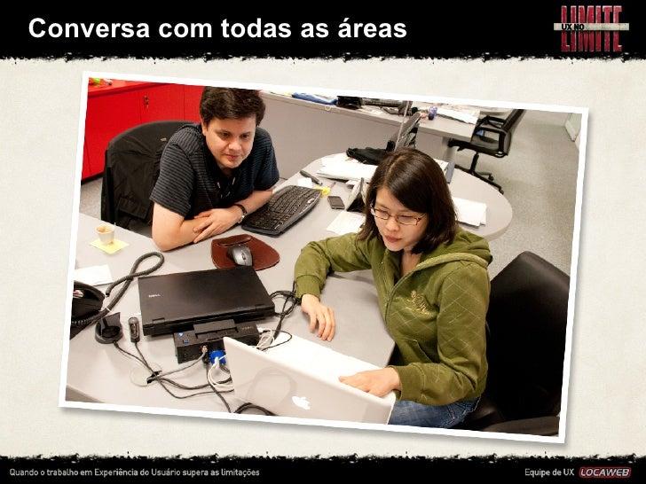 Conversa com todas as áreas • O suporte técnico da Locaweb é interno, tem quase 300     analistas e...