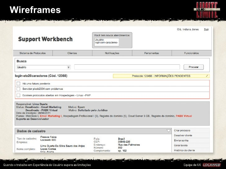 Wireframes • Quando conseguimos entender o sistema e começamos os     wireframes, os desenvolvdores ...