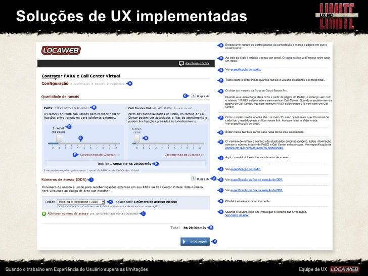 Soluções de UX implementadas•   É muito importe que UX valide as entregas, para que erros      como...