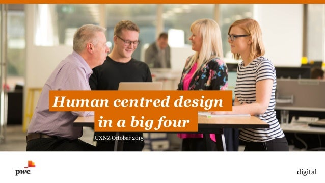 digital UXNZ October 2015 Human centred design in a big four