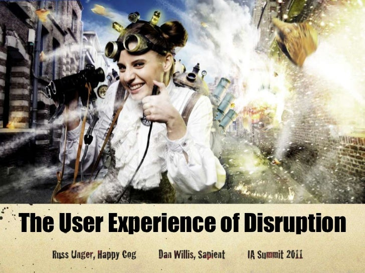 The User Experience of Disruption<br />