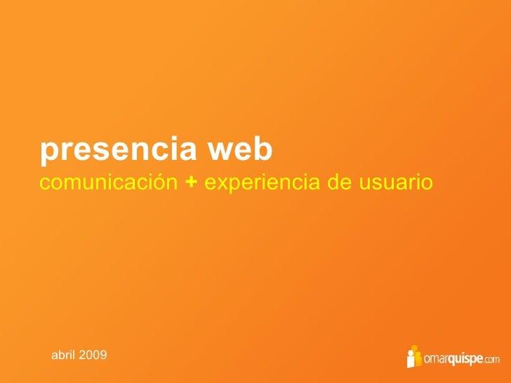 presencia web comunicación  +  experiencia de usuario abril 2009