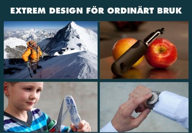 EXTREM DESIGN FÖR ORDINÄRT BRUK