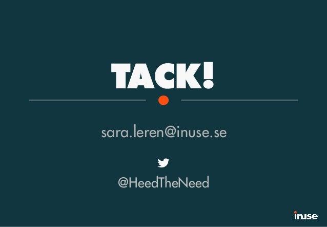 TACK! sara.leren@inuse.se @HeedTheNeed